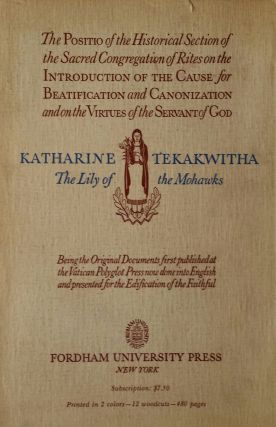 The Song of Tekakwitha; The Lily of the Mohawks