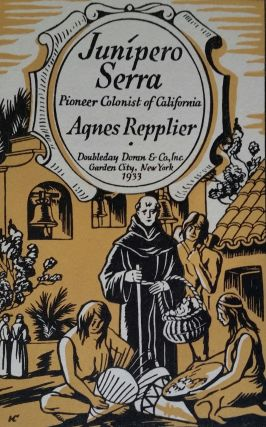 Junipero Serra; Pioneer Colonist of California