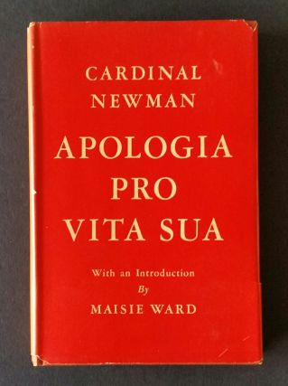 Apologia Pro Vita Sua; Being a History of His Religious Opinions. John Henry Newman
