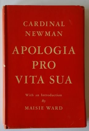 Apologia Pro Vita Sua; Being a History of His Religious Opinions