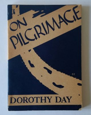 On Pilgrimage. Dorothy Day