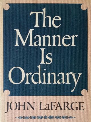 The Manner is Ordinary. John LaFarge