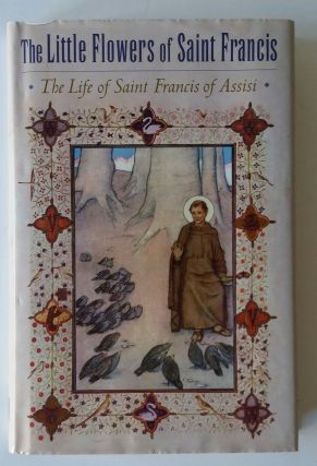 The Little Flowers of Saint Francis; The Life of Saint Francis of Assisi