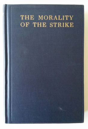The Morality of the Strike. Donald A. McLean