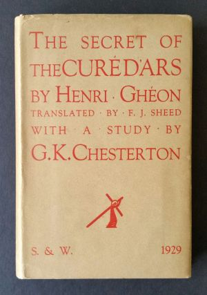The Secret of the Curé D'Ars; With a Note on the Saint by G. K. Chesterton