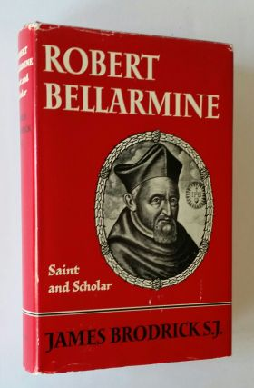 Robert Bellarmine; Saint and Scholar