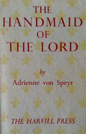 The Handmaid of the Lord. Adrienne von Speyr