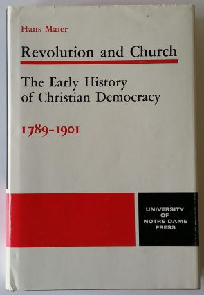 Revolution and Church; The Early History of Christian Democracy 1789-1901. Hans Maier