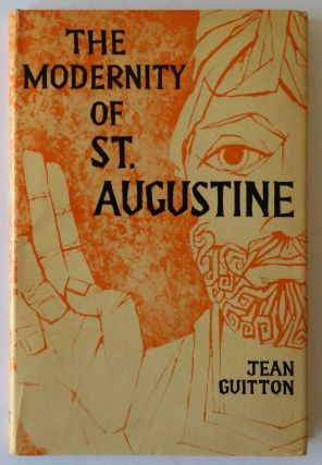 The Modernity of St. Augustine. Jean Guitton