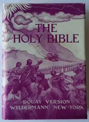 The Holy Bible; Douay Version, Translated from the Latin Vulgate. BIBLE.