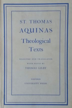 St. Thomas Aquinas Theological Texts; Selected and Translated with Notes by Thomas Gilby