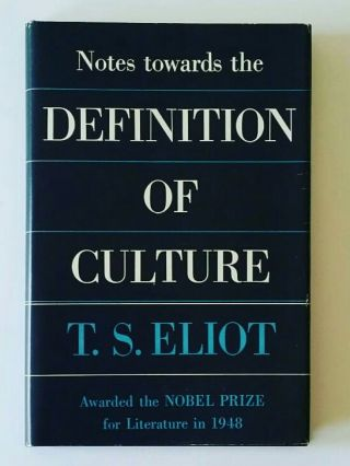 Notes towards the Definition of Culture. T. S. Eliot