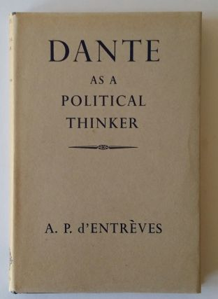 Dante as a Political Thinker. Dante, A. P. d'Entreves.