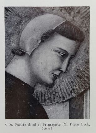 The Assisi Problem and the Art of Giotto; A Study of the Legend of St. Francis in the Upper Church of San Francesco, Assisi