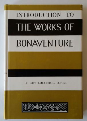Introduction to the Works of Bonaventure. J. Guy Bougerol.