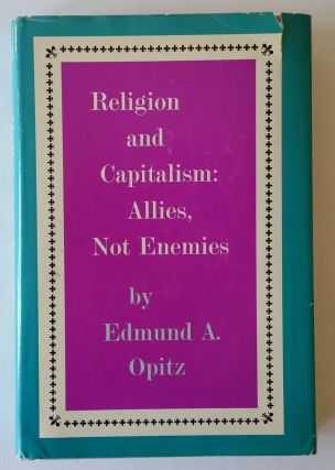 Religion and Capitalism: Allies, not Enemies. Edmund Opitz.