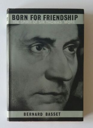 Born for Friendship; The Spirit of Sir Thomas More