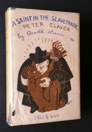 A Saint in the Slave Trade; Peter Claver