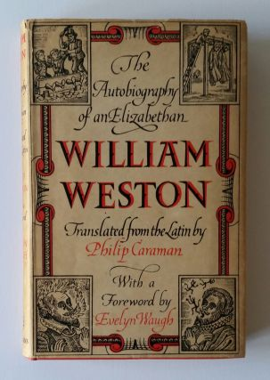 William Weston; The Autobiography of an Elizabethan. Jesuit, Philip Caraman