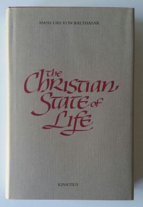 The Christian State of Life. Hans Urs von Balthasar