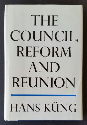 The Council, Reform and Reunion. Hans Küng