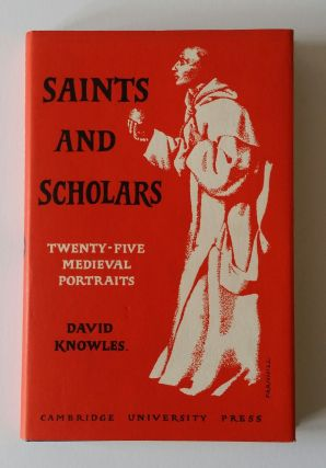 Saints and Scholars; Twenty-Five Medieval Portraits. David Knowles