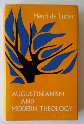 The Mystery of the Supernatural WITH Augustinianism and Modern Theology