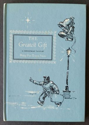The Greatest Gift; A Christmas Tale. Philip Van Doren Stern