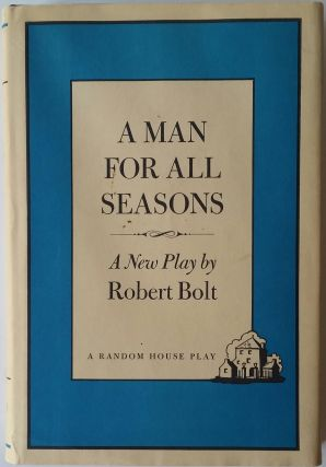 A Man for All Seasons; A Play in Two Acts. Robert Bolt.