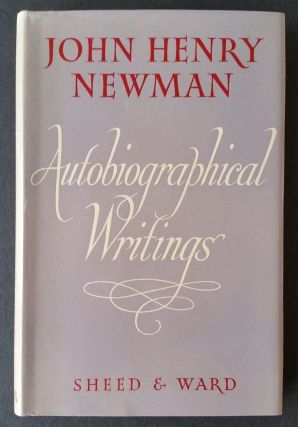 John Henry Newman - Autobiographical Writings. Newman, Henry Tristam