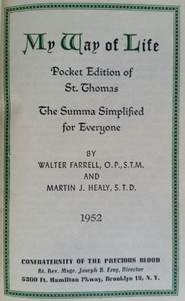 My Way of Life; Pocket edition of St. Thomas: The Summa Simplified for Everyone. Aquinas, Walter...