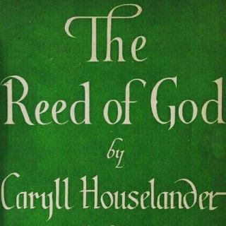 The Reed of God. Caryll Houselander