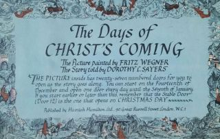 The Days of Christ's Coming; The Picture painted by Fritz Wegner - The Story told by Dorothy L. Sayers