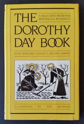 The Dorothy Day Book; A Selection from Her Writings and Readings. Bethune, Dorothy Day.