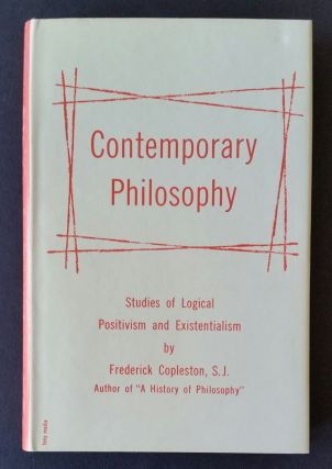 Contemporary Philosophy; Studies of Logical Positivism and Existentialism. Frederick Copleston
