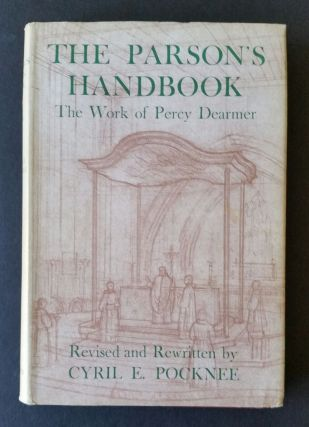 The Parson's Handbook; Practical directions for parsons and others according to the Anglican Use....