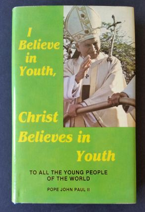 You are the Future (with) I Believe in Youth; To the Young People of the World