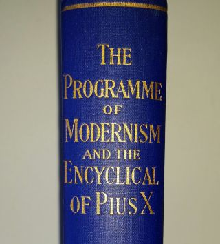 The Programme of Modernism; A Reply to the Encyclical of Pius X