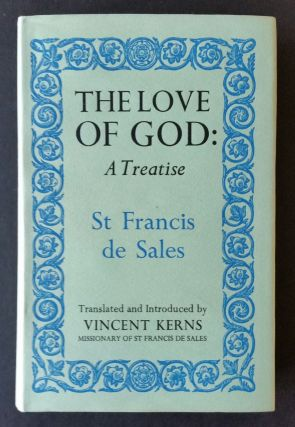 The Love of God; A Treatise. Francis de Sales.