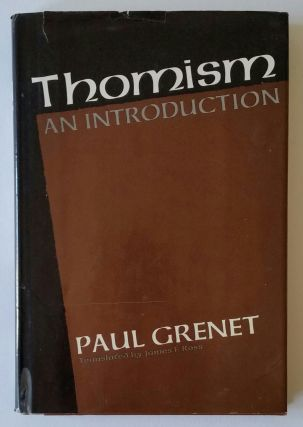 Thomism; An Introduction. Aquinas, Paul Grenet.