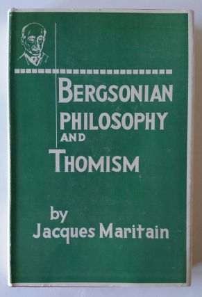 Bergsonian Philosophy and Thomism. Jacques Maritain