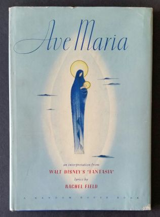 "Ave Maria; An Interpretation from Walt Disney's ""Fantasia"" Disney Studios, Rachel Field"