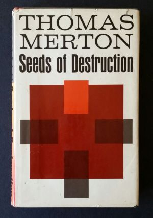 Seeds of Destruction. Thomas Merton