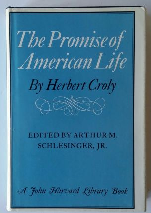 The Promise of American Life. Herbert Croly.