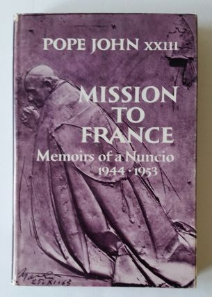 Mission to France; Memoirs of a Nuncio 1944-1953