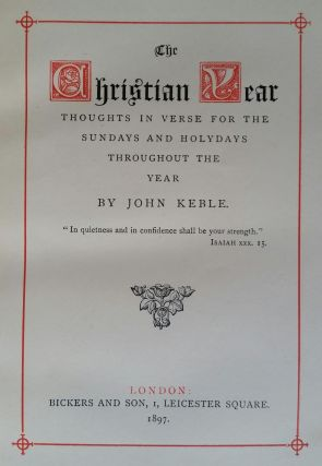The Christian Year; Thoughts in Verse for the Sundays and Holydays throughout the Year. John Keble