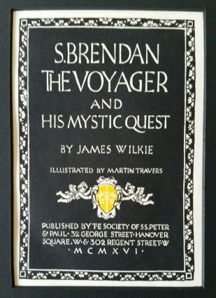 S. Brendan the Voyager and His Mythic Quest. Martin Travers