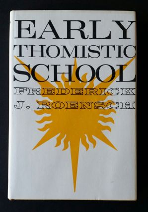 Early Thomistic School. Frederick J. Roensch