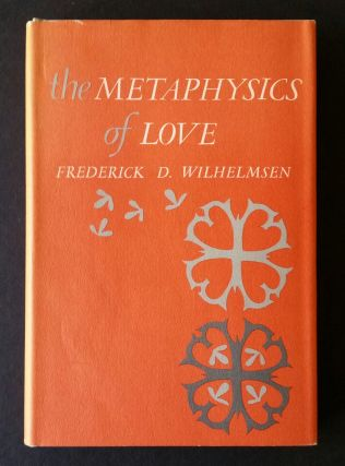 The Metaphysics of Love. Frederick D. Wilhelmsen