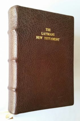 The Layman's New Testament; Being the Rheims Text as First Revised by Bishop Challoner. Bible,...
